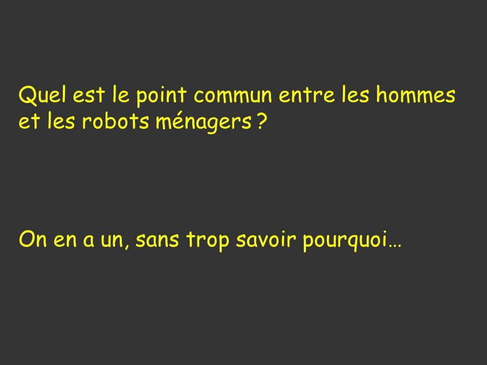 Quel est le point commun entre les hommes et les robots ménagers