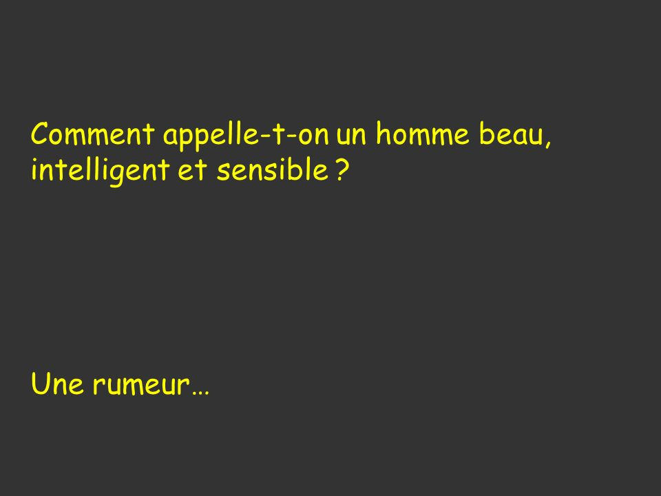 Comment appelle-t-on un homme beau, intelligent et sensible