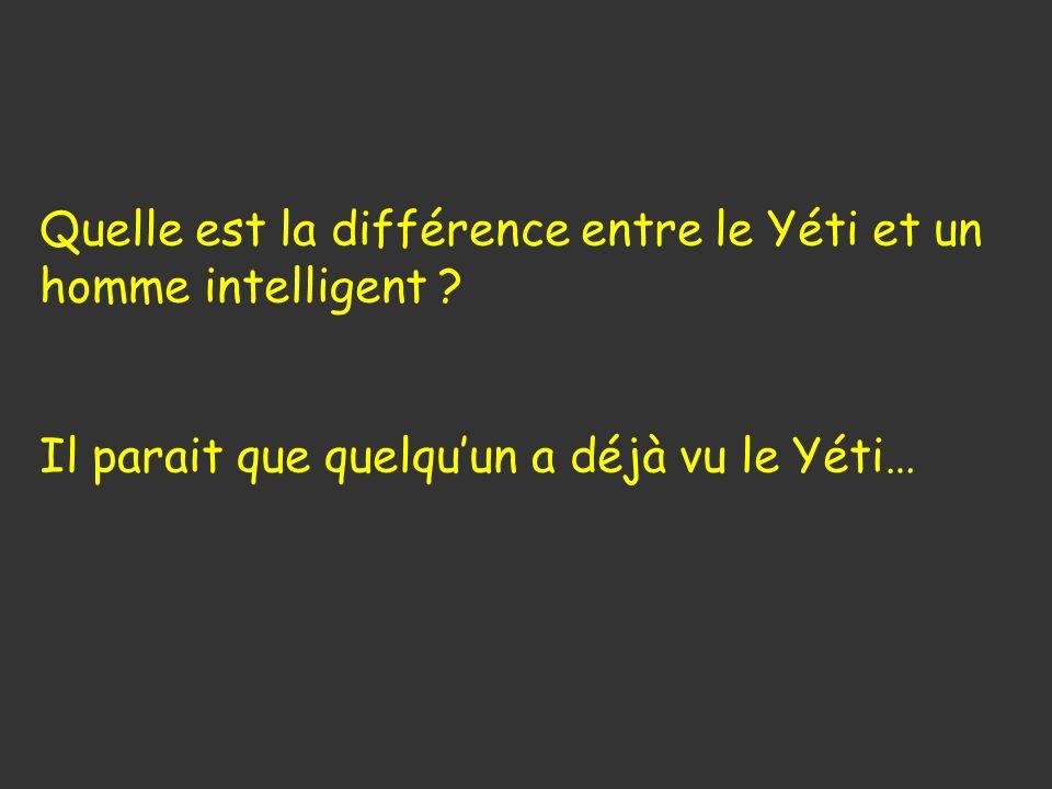 Quelle est la différence entre le Yéti et un homme intelligent