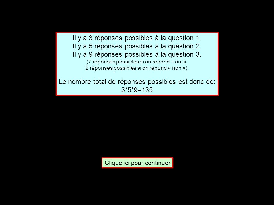 Il y a 3 réponses possibles à la question 1.