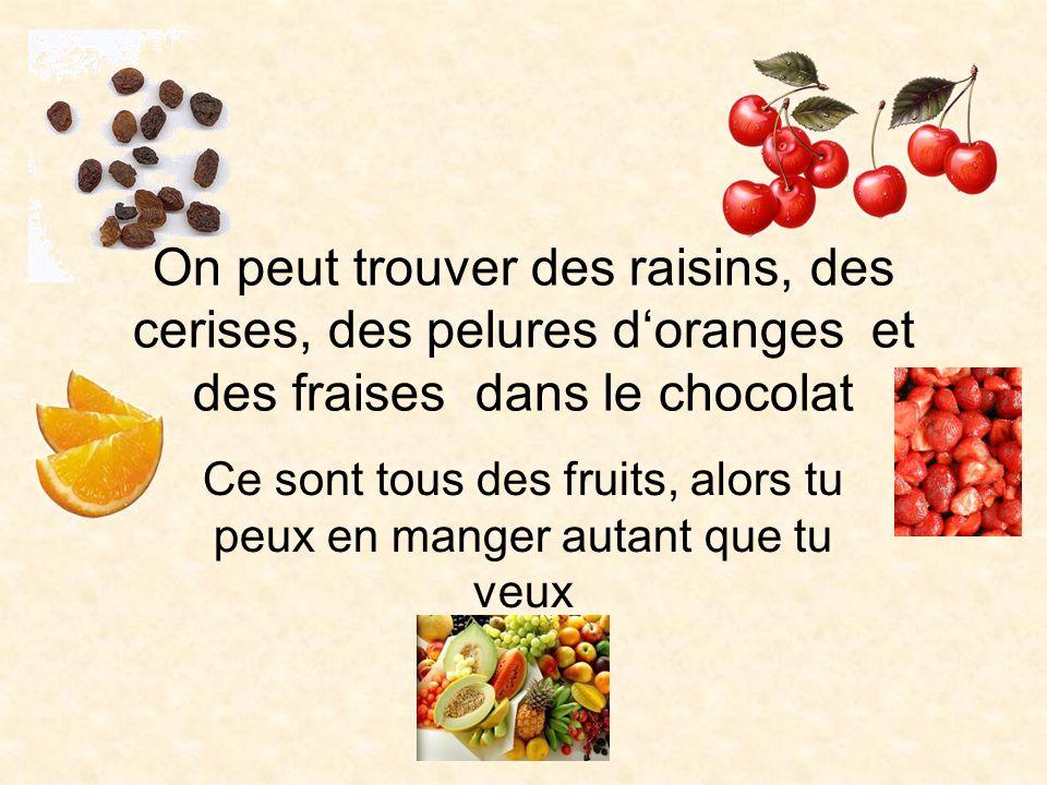 Ce sont tous des fruits, alors tu peux en manger autant que tu veux