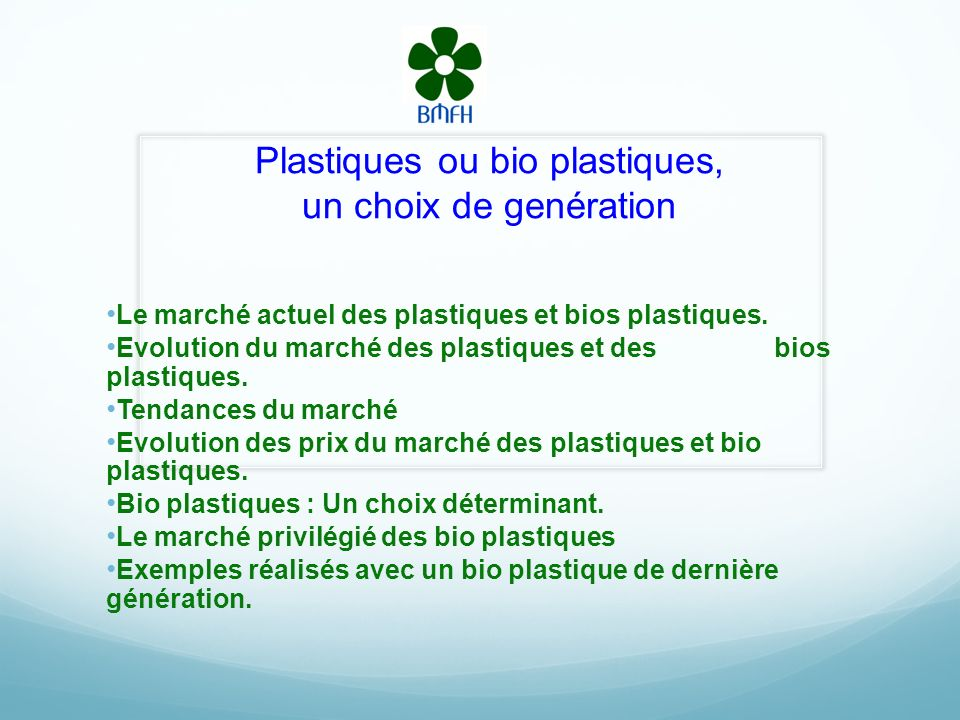 Plastiques ou bio plastiques, un choix de genération