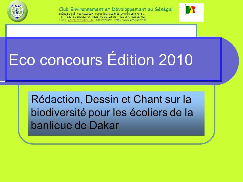 E C O L. U. B. Club Environnement et Développement au Sénégal. Siège Social : Keur Massar – Parcelles Assainies, Unité 5 villa N° 81.