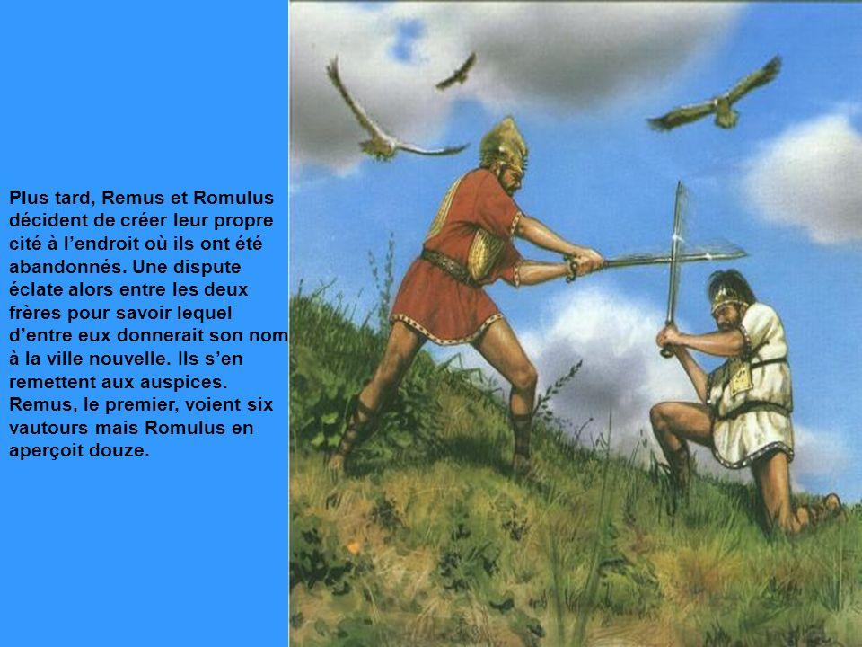 Plus tard, Remus et Romulus décident de créer leur propre cité à l'endroit où ils ont été abandonnés.