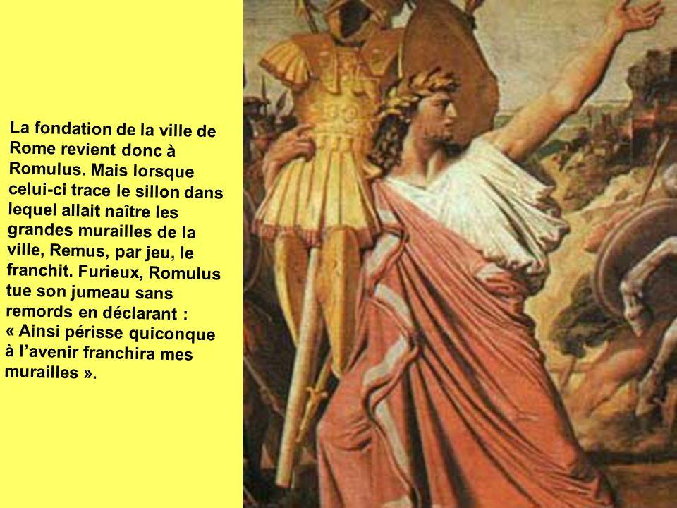 La fondation de la ville de Rome revient donc à Romulus