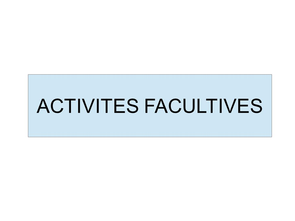 ACTIVITES FACULTIVES