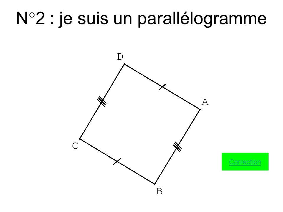 N°2 : je suis un parallélogramme