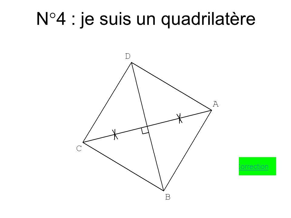 N°4 : je suis un quadrilatère