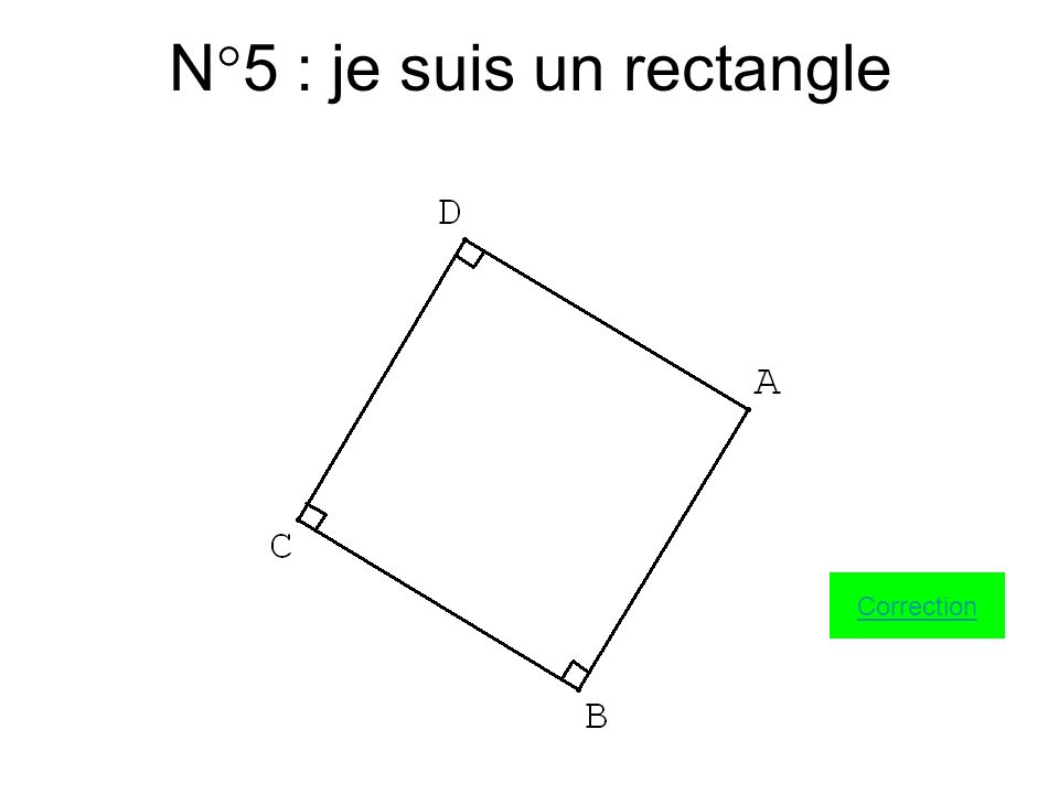 N°5 : je suis un rectangle