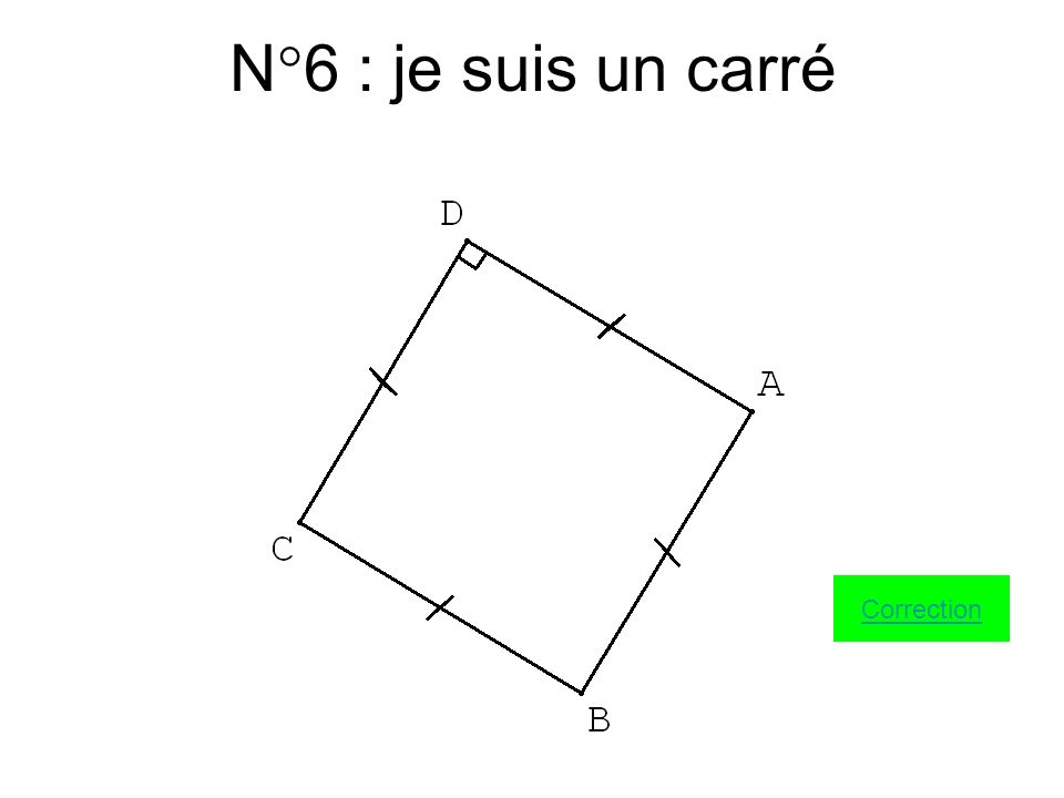 N°6 : je suis un carré Correction