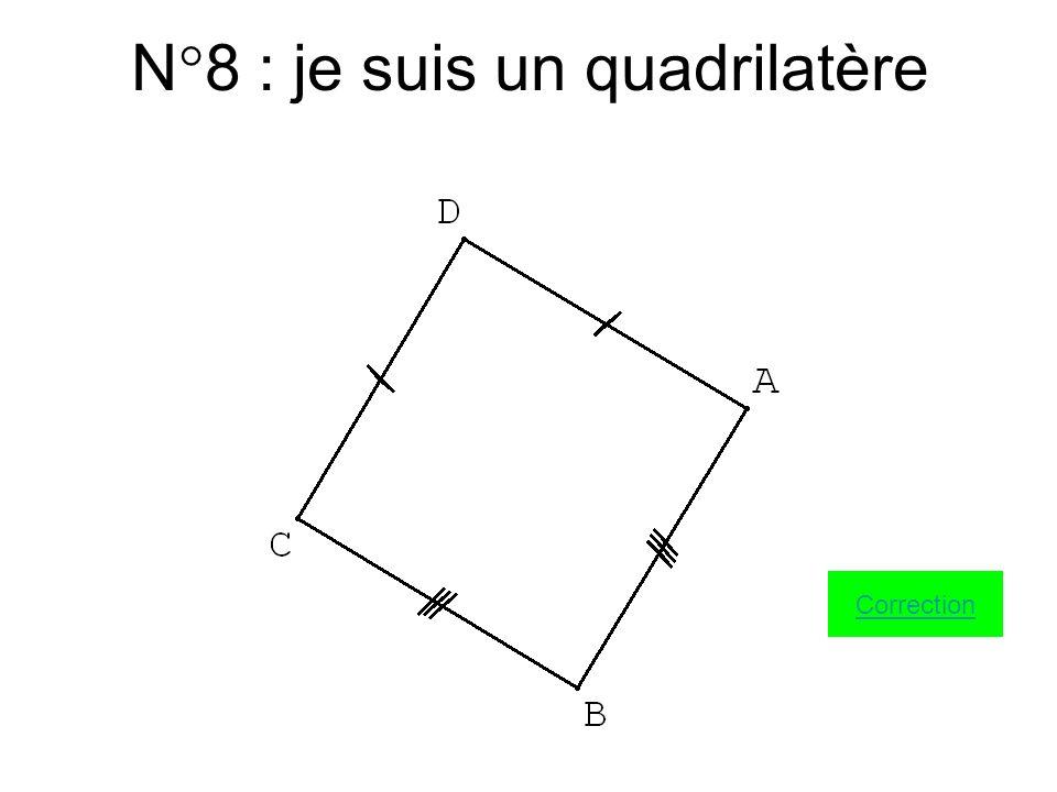 N°8 : je suis un quadrilatère