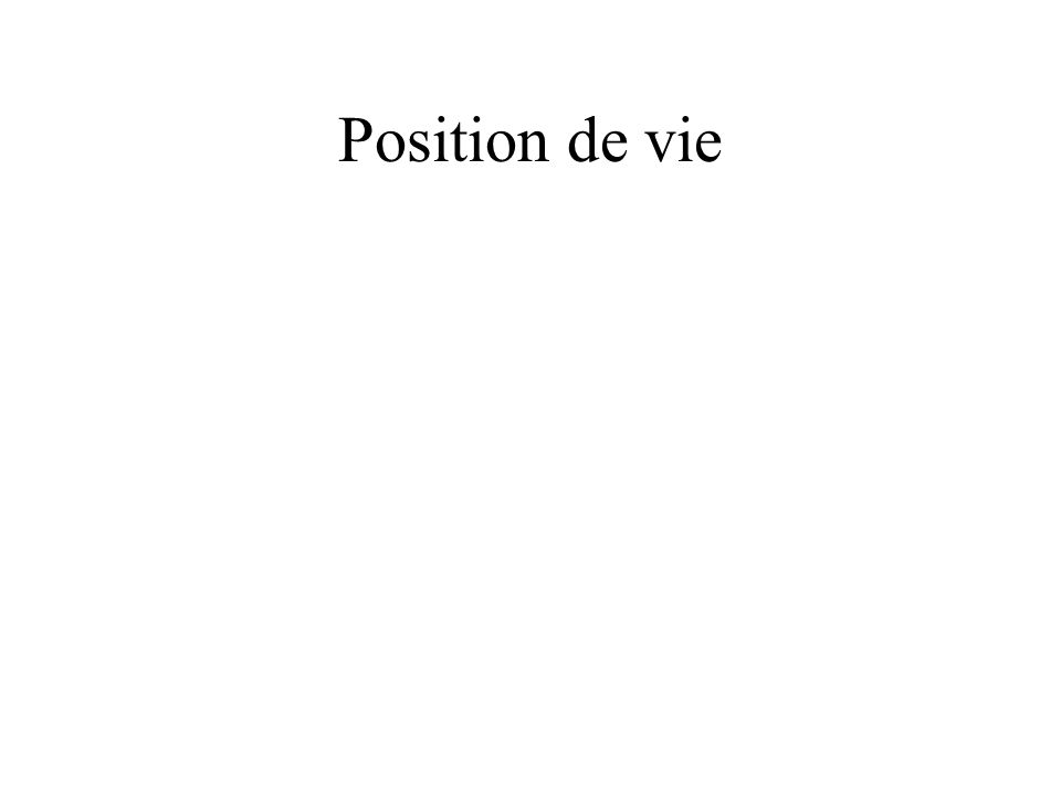 Position de vie