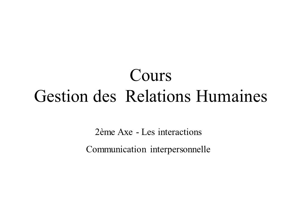 Cours Gestion des Relations Humaines
