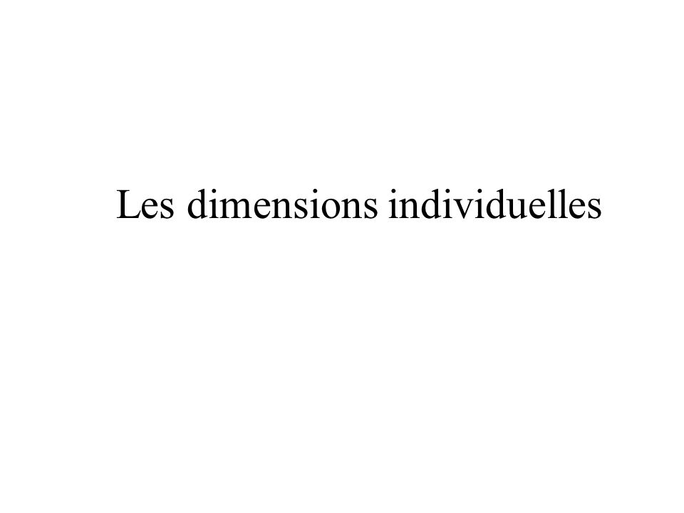 Les dimensions individuelles