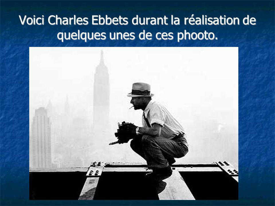 Voici Charles Ebbets durant la réalisation de quelques unes de ces phooto.