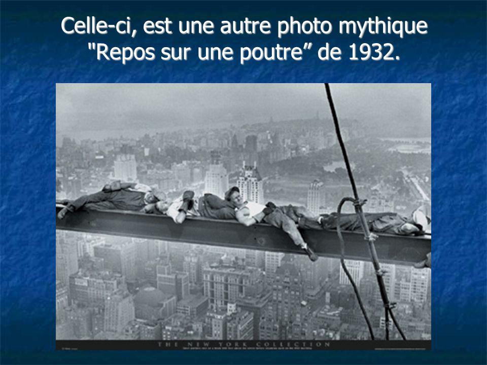 Celle-ci, est une autre photo mythique Repos sur une poutre de 1932.