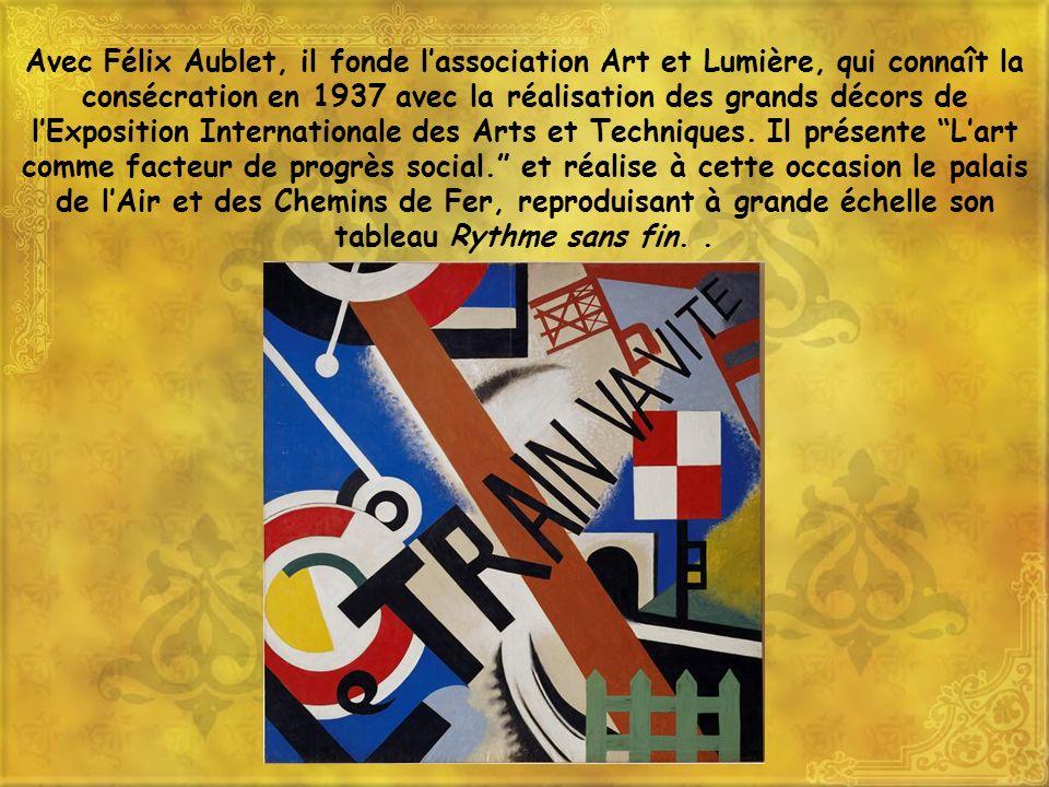 Avec Félix Aublet, il fonde l'association Art et Lumière, qui connaît la consécration en 1937 avec la réalisation des grands décors de l'Exposition Internationale des Arts et Techniques.