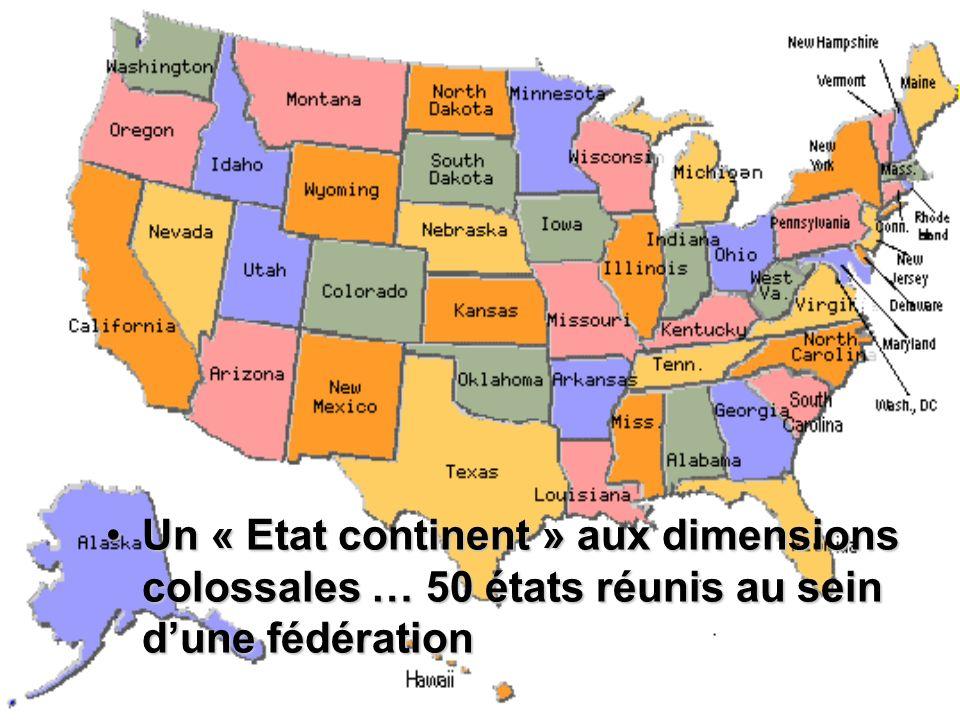 Un « Etat continent » aux dimensions colossales … 50 états réunis au sein d'une fédération
