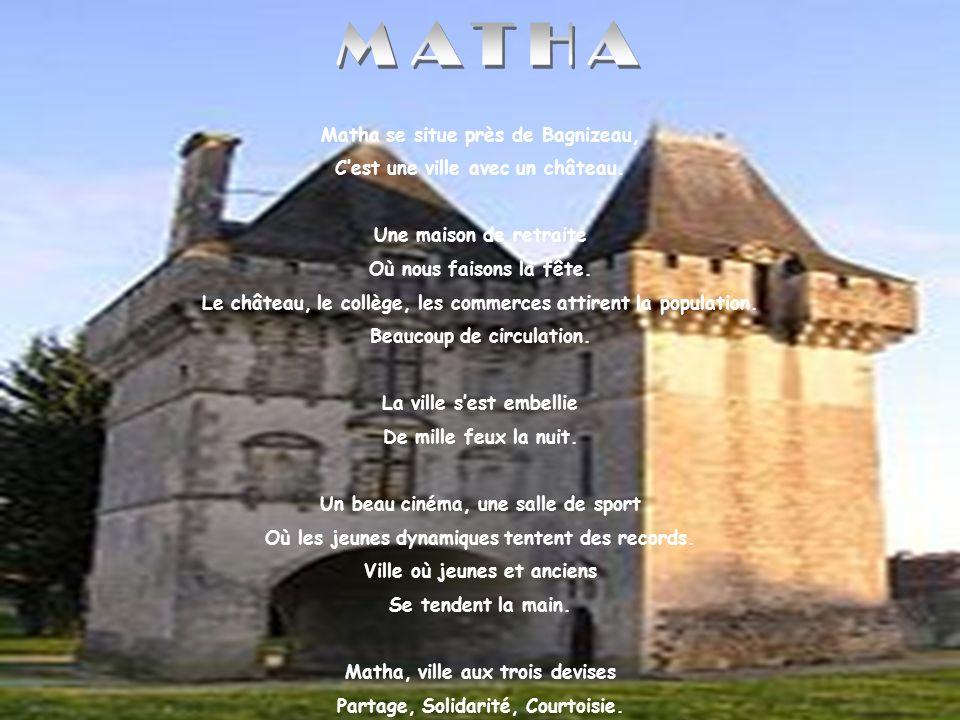 MATHA Matha se situe près de Bagnizeau,