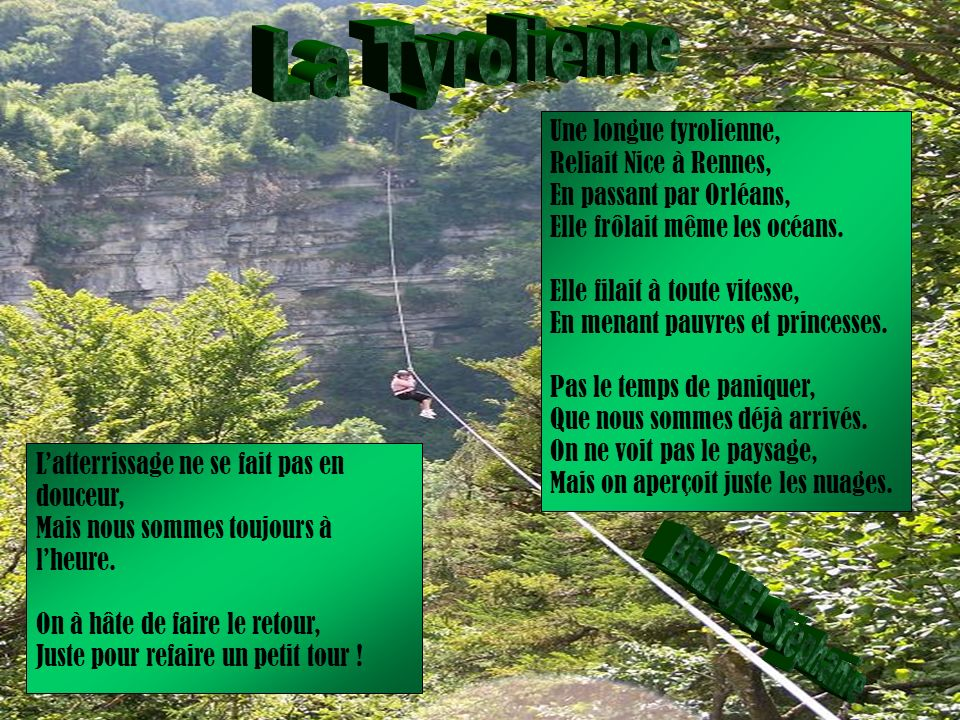 La Tyrolienne Une longue tyrolienne, Reliait Nice à Rennes,