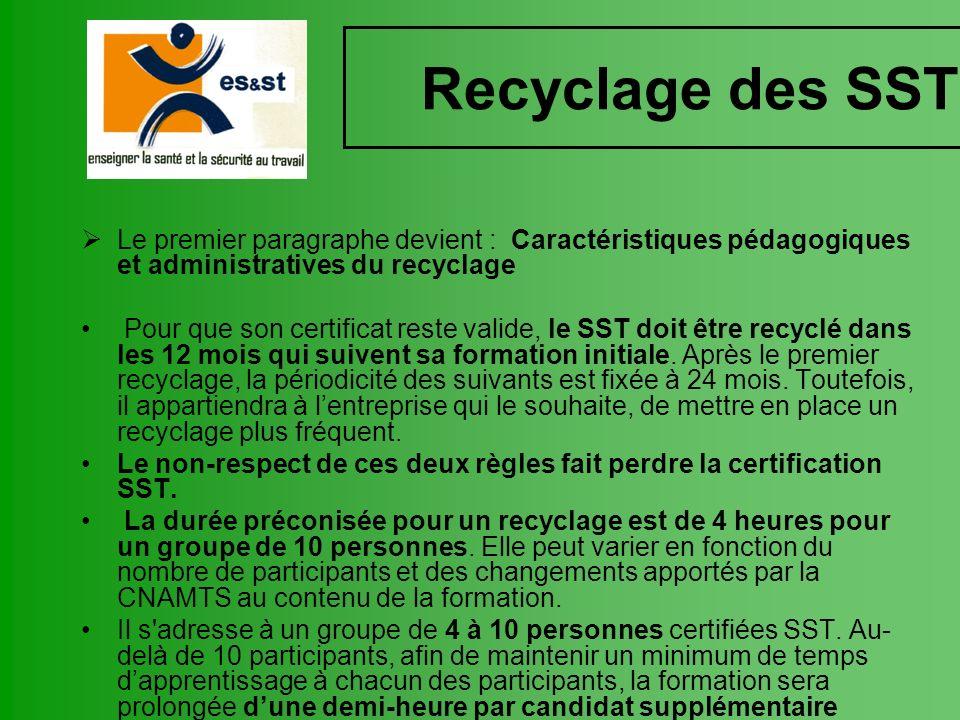 Recyclage des SST Le premier paragraphe devient : Caractéristiques pédagogiques et administratives du recyclage.