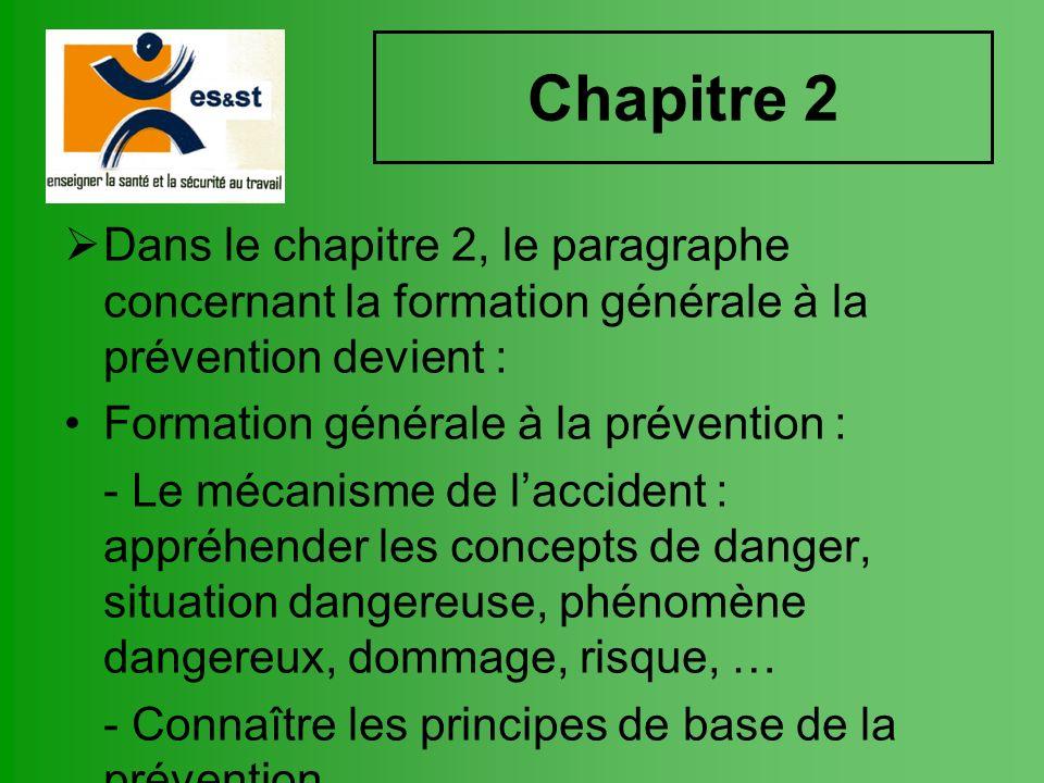 Chapitre 2 Dans le chapitre 2, le paragraphe concernant la formation générale à la prévention devient :