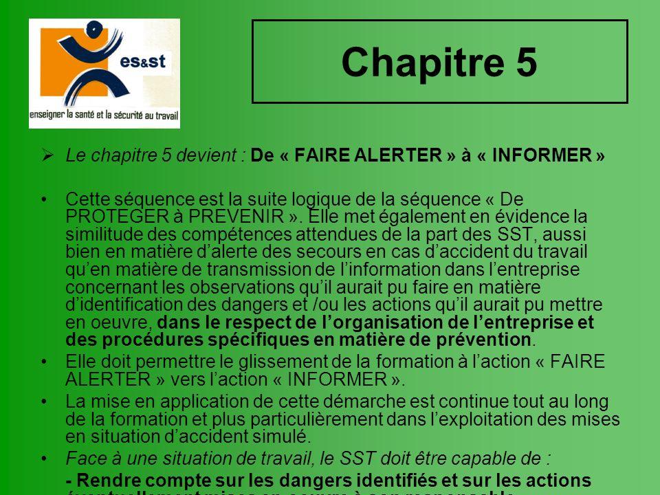 Chapitre 5 Le chapitre 5 devient : De « FAIRE ALERTER » à « INFORMER »