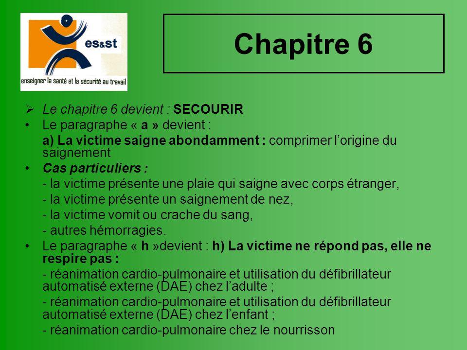 Chapitre 6 Le chapitre 6 devient : SECOURIR