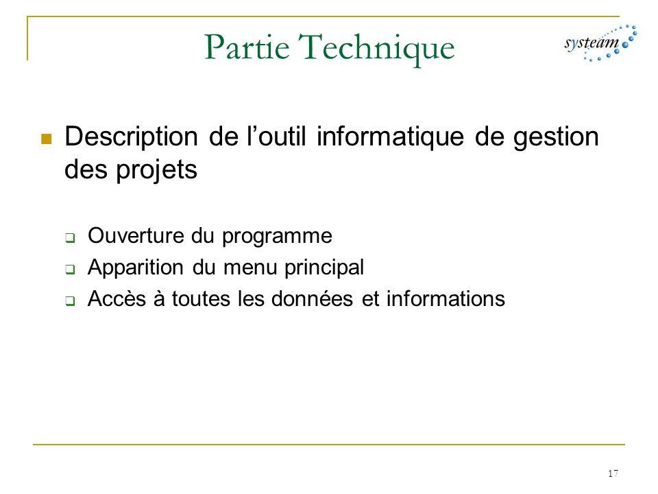 Partie Technique Description de l'outil informatique de gestion des projets. Ouverture du programme.