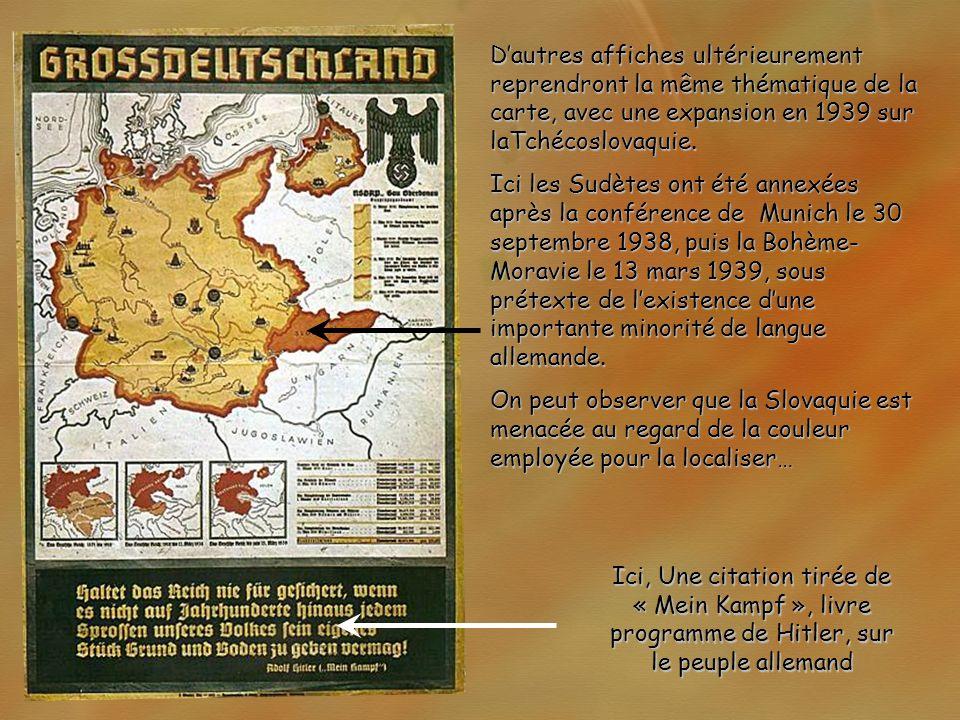 D'autres affiches ultérieurement reprendront la même thématique de la carte, avec une expansion en 1939 sur laTchécoslovaquie.