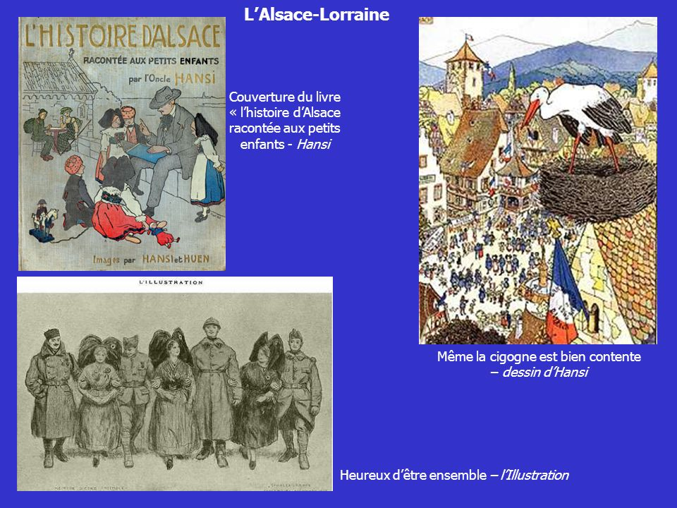 L'Alsace-Lorraine Couverture du livre « l'histoire d'Alsace racontée aux petits enfants - Hansi. Même la cigogne est bien contente.