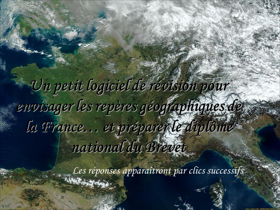 Un petit logiciel de révision pour envisager les repères géographiques de la France… et préparer le diplôme national du Brevet