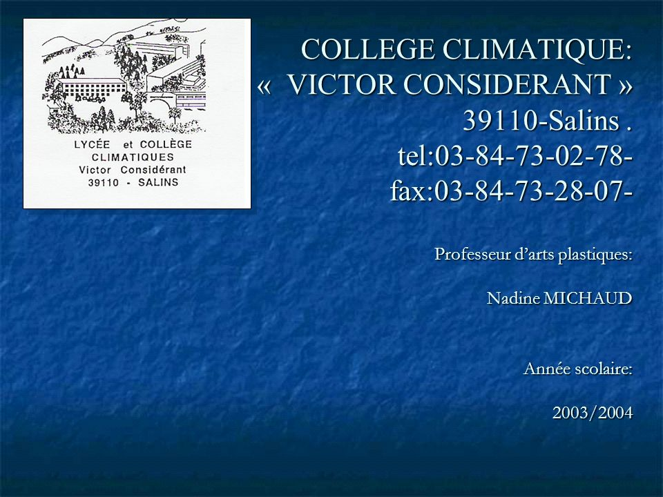 COLLEGE CLIMATIQUE: « VICTOR CONSIDERANT » Salins