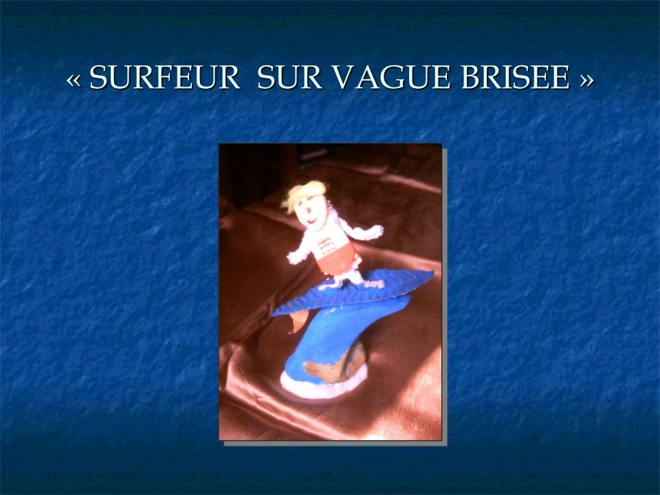 « SURFEUR SUR VAGUE BRISEE »
