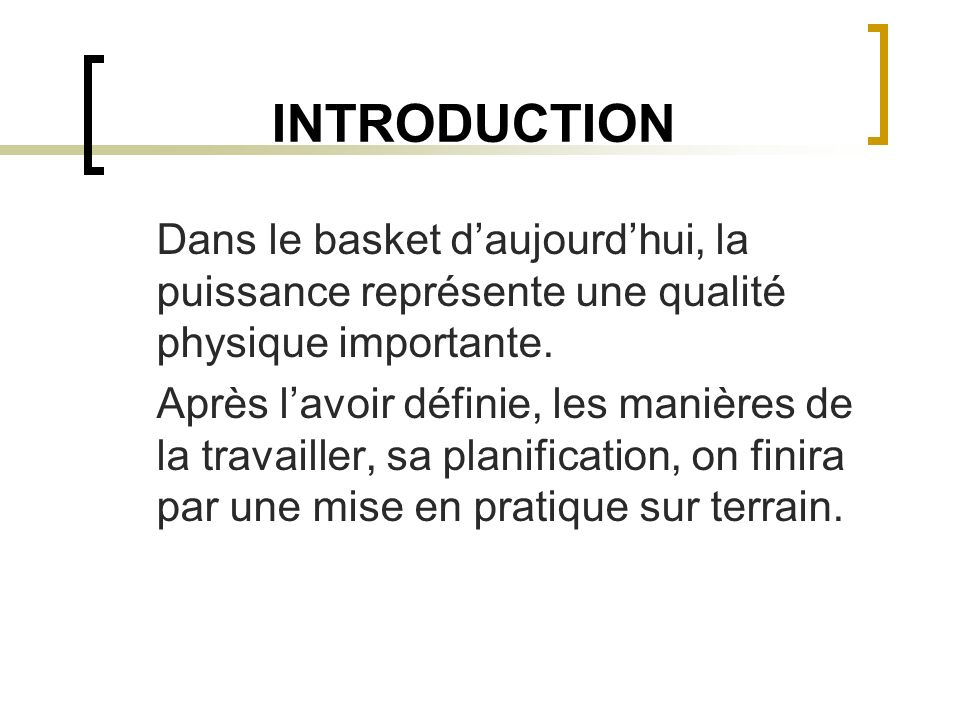 INTRODUCTIONDans le basket d'aujourd'hui, la puissance représente une qualité physique importante.