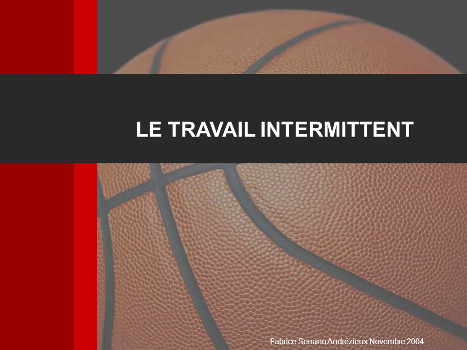 LE TRAVAIL INTERMITTENT