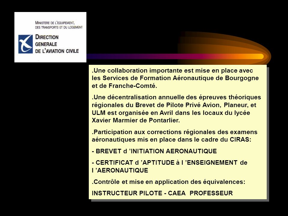 .Une collaboration importante est mise en place avec les Services de Formation Aéronautique de Bourgogne et de Franche-Comté.