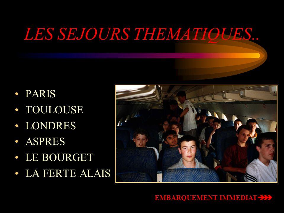 LES SEJOURS THEMATIQUES..