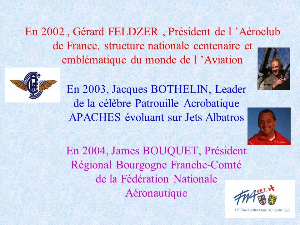 En 2002 , Gérard FELDZER , Président de l 'Aéroclub de France, structure nationale centenaire et emblématique du monde de l 'Aviation