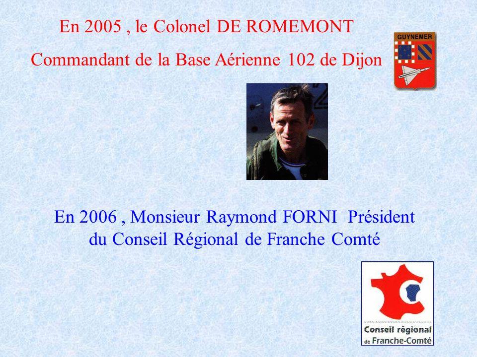 En 2005 , le Colonel DE ROMEMONT