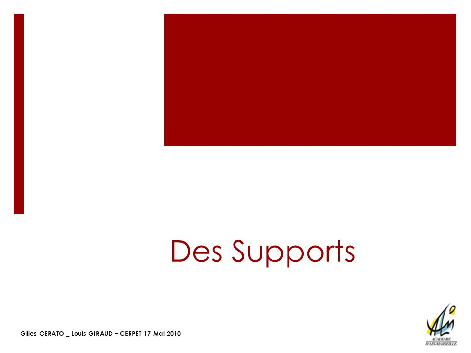 Des Supports