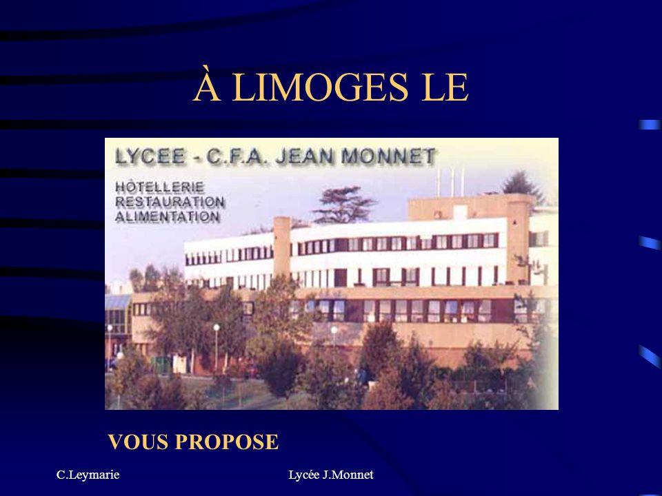 À LIMOGES LE VOUS PROPOSE C.Leymarie Lycée J.Monnet