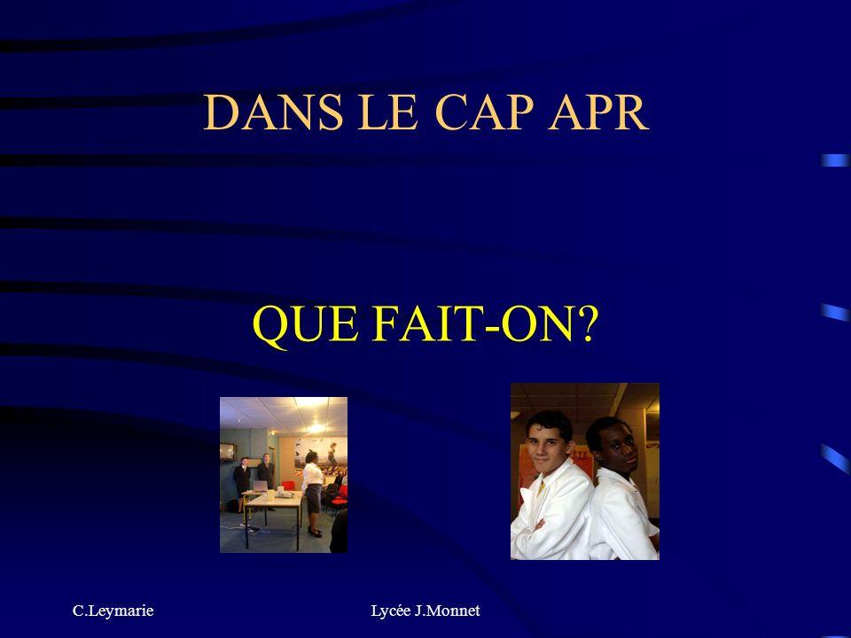 DANS LE CAP APR QUE FAIT-ON C.Leymarie Lycée J.Monnet