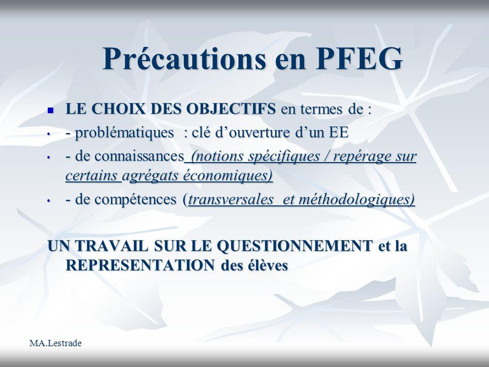 Précautions en PFEG LE CHOIX DES OBJECTIFS en termes de :