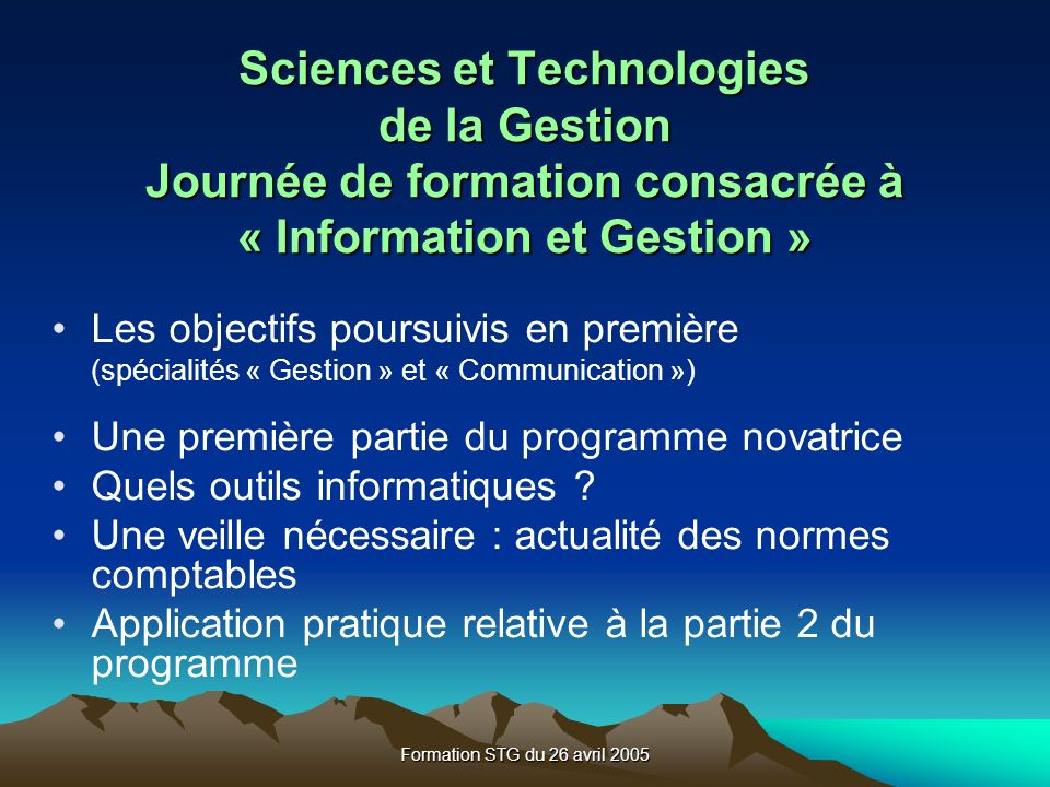Sciences et Technologies de la Gestion Journée de formation consacrée à « Information et Gestion »
