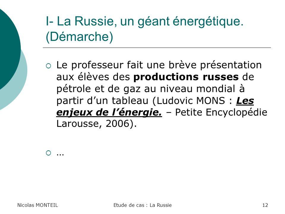 I- La Russie, un géant énergétique. (Démarche)