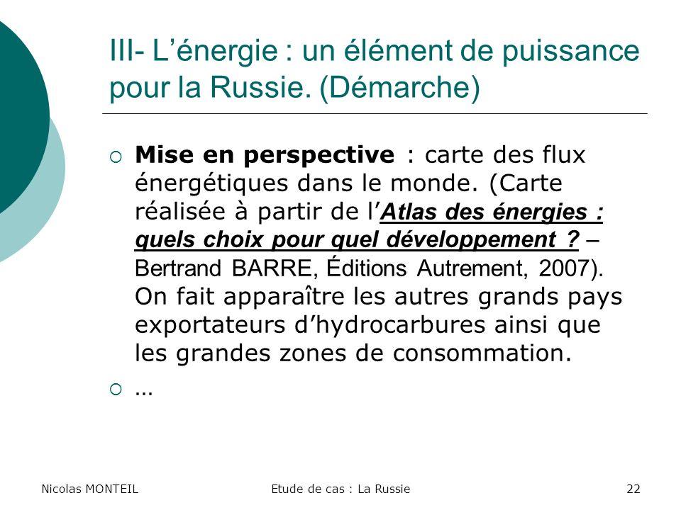 III- L'énergie : un élément de puissance pour la Russie. (Démarche)