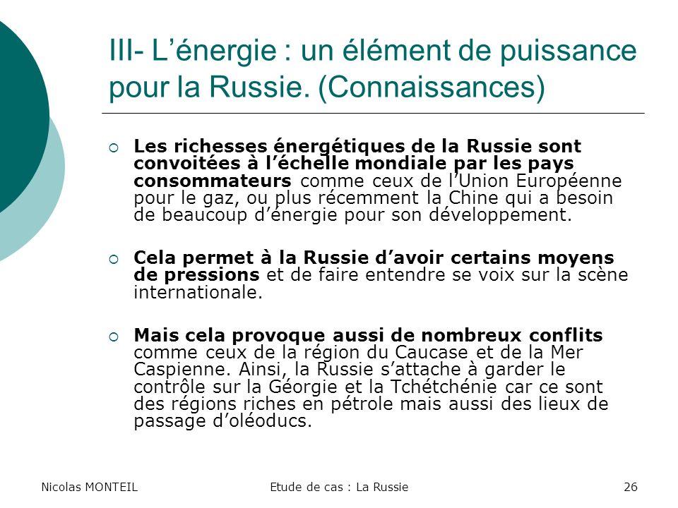 Nicolas MONTEIL III- L'énergie : un élément de puissance pour la Russie. (Connaissances)