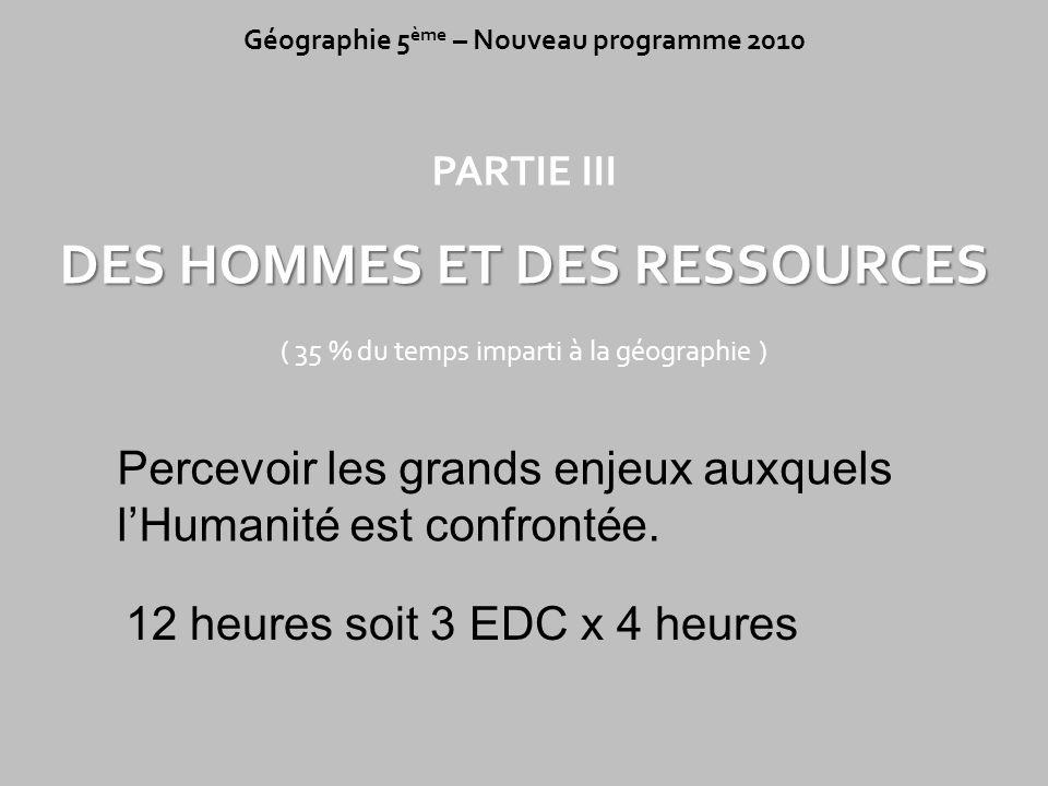 Géographie 5ème – Nouveau programme 2010 DES HOMMES ET DES RESSOURCES