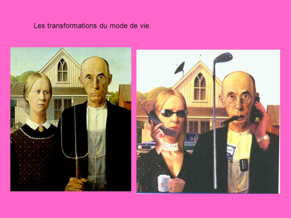 Les transformations du mode de vie.